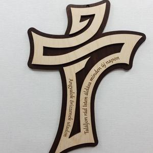 Kereszt fából, gravírozott jókívánsággal, Otthon & Lakás, Spiritualitás & Vallás, Kereszt, Famegmunkálás, Gravírozás, pirográfia, Egyedi, saját készítésű fakereszt gravírozott jókívánsággal.\nA kereszt két rétegből áll, sötétre fes..., Meska
