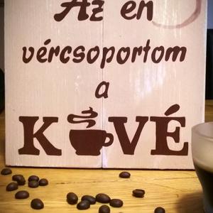 Kézzel festett, antikolt deszkakép kávéfüggőknek , Dekoráció, Otthon & lakás, Kép, Lakberendezés, Falikép, Festészet, A nap csak a kávé után indul? Igazi függő vagy? Akkor ez a Te Deszkád! \n\nA kép mérete 20x20 cm.\nA de..., Meska