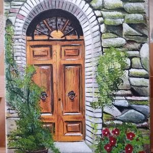 Kapu, Művészet, Festmény, Akril, Festészet, Vajon milyen csodákat rejt ez a kapu? Kinek az otthona lapul mögötte? MIt súgnak az öreg kövek az ér..., Meska