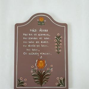 Házi áldás tábla , Otthon & Lakás, Dekoráció, Ajtódísz & Kopogtató, Festett tárgyak, Kézzel festett egyedi tábla.  Házi áldás népi motívumokkal.\nMérete: 30 x 21 cm\nAlapszíne: vintage ba..., Meska