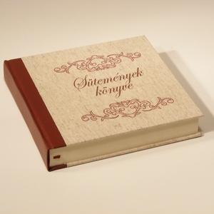 Vintage, múltidéző süteményeskönyv, recepteskönyv süteményekhez, ajándék sütikedvelőknek, Otthon & Lakás, Konyhafelszerelés, Receptfüzet, Könyvkötés, Papírművészet, Vintage, múltidéző süteményeskönyv, recepteskönyv süteményekhez, ajándék sütikedvelőknek\n\nKívül-belü..., Meska