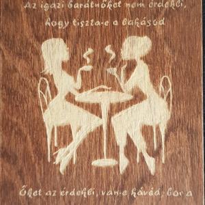 legjobb barát, Táblakép, Dekoráció, Otthon & Lakás, Gravírozás, pirográfia, Ajándék a legjobb barátnak.\nSaját kézzel, gravírozással, pácolt fa lapra készült egyedi kép, amely a..., Meska
