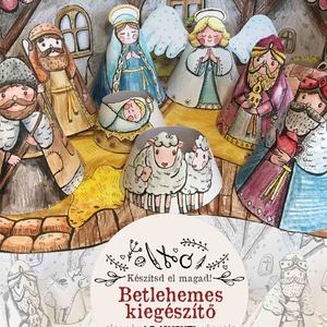 Betlehemes kiegészítő az adventi kalendáriumomhoz, Karácsony & Mikulás, Adventi naptár, Fotó, grafika, rajz, illusztráció, Egy újabb kalandra hívlak az adventi időszakban! Karácsonyra elkészítheted a kis Betlehemes kompozíc..., Meska
