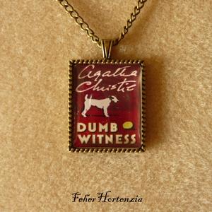 Agatha Christie: A kutya se látta (bronz), Medálos nyaklánc, Nyaklánc, Ékszer, Ékszerkészítés, Agatha Christie regényének címlapját ábrázolja a 22x27 mm-es kép. Ezt üveg hatású matricával fedtem,..., Meska