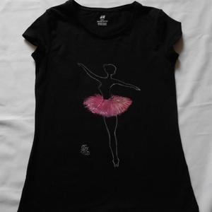 Balerína kézzel festett egyedi póló rendelő által biztosított darabra, Művészet, FESTMÉNYEK ALAPANYAGÁUL SZOLGÁLÓ PÓLÓKAT MINDEN ESETBEN RENDELŐIM BIZTOSÍTJÁK, AZ ÁR CSAK A FESTÉSRE..., Meska