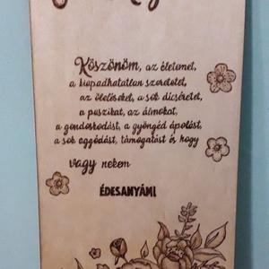 Édesanyának ajándék tábla, Otthon & lakás, Dekoráció, Dísz, Kép, Gravírozás, pirográfia, Anyák napi ajándéknak tökéletes.\n16x32 cm-es pirográf technikával készült lakkozott falap.\nAz üres f..., Meska