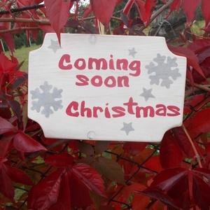 Hamarosan Karácsony dekorációs tábla, Karácsonyi dekoráció, Karácsony & Mikulás, Otthon & Lakás, Famegmunkálás, Festett tárgyak, Karácsonyi, adventi dekoráció, kopogtató, ajtódekoráció. Kézzel vágott, kézzel festett, lakkozott, t..., Meska