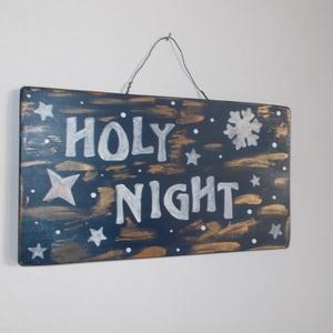 Holy Night sötétkék dekorációs tábla, Karácsonyi dekoráció, Karácsony & Mikulás, Otthon & Lakás, Famegmunkálás, Festett tárgyak, Holy Night karácsonyi, adventi dekoráció, kopogtató, ajtódekoráció. Kézzel vágott, kézzel festett, l..., Meska