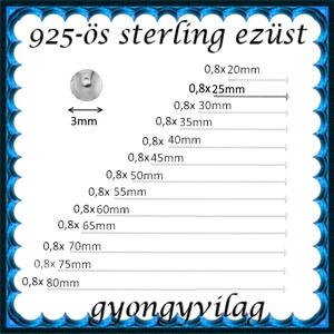 925-ös sterling ezüst ékszerkellék: szerelőpálca szög végű 25  x 0,8mm-es  - gyöngy, ékszerkellék - egyéb alkatrész - Meska.hu