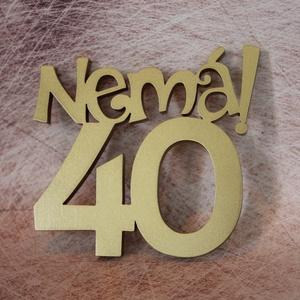 Nemá40! 40. születésnapi humoros tortadísz /hűtőmágnes Tortadekoráció Születésnapi tortadísz, Férfiaknak, Otthon & lakás, Dekoráció, Ünnepi dekoráció, Konyhafelszerelés, Hűtőmágnes, Famegmunkálás, Festett tárgyak, Ez egy igazán poénos tortadísz nem csak 40 éveseknek. \n\nFából készült festett tortadísz, amiben erős..., Meska