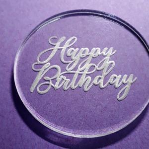 Gravírozott plexi lap, Happy Birthday felirattal, Otthon & Lakás, Dekoráció, Gravírozás, pirográfia, 4 mm vastag plexi kör lap, amelybe a Happy Birthday feliratot gravíroztam a hátoldalára.\nLehet ajánd..., Meska