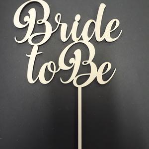 Tortabeszúró menyasszonynak, Bride to be, Esküvő, Dekoráció, Sütidísz, Famegmunkálás, Divatos tortabeszúró lánybúcsúra.\nFából készül lézervágással. Festhető.\nIgény esetén ezüst vagy aran..., Meska