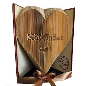 """Szív mintájú hajtogatott könyv Köszönöm Apa felirattal, könyvszobor, Könyvszobor, Dekoráció, Otthon & Lakás, Papírművészet, Újrahasznosított alapanyagból készült termékek, Egyedi készítésű hajtogatott könyv vagy könyvszobor Szív mintával, \""""Köszönöm Apa \""""felirattal a közep..., Meska"""