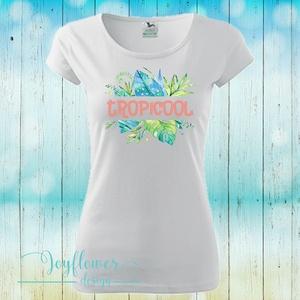 Tropicool - feliratos női póló vízfesték hatású grafikával (joyflowerdesign) - Meska.hu