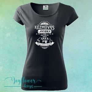 Kézműves anyuka vagyok - feliratos póló fekete, Táska, Divat & Szépség, Női ruha, Ruha, divat, Póló, felsőrész, Kézműves anyuka vagyok - feliratos póló  Trendi női póló nagyon rövid ujjal. Nagyobb, kerek nyakkör,..., Meska