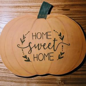 Home sweet Home tökös kétoldalas fadekoráció, Halloween, Halloweeni dekoráció, Festett tárgyak, Meska