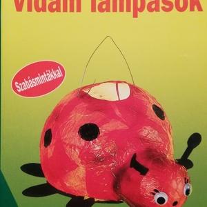 vidám lámpások, színes ötletek 2000/11 szabásmintákkal - Meska.hu