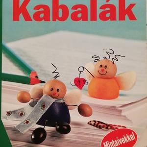 kabalák, színes ötletek 2004/110 szabásmintákkal - Meska.hu