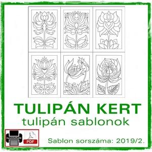 TulipánKert 2019/2, Otthon & lakás, Dekoráció, Kép, 6 db tulipán motívum, az idei év második csokra. (2019/2)  A sablont kedved szerinti méretben és men..., Meska