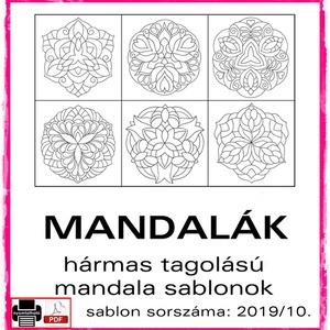 """Mandalák 2019/10., Otthon & lakás, Dekoráció, Kép, 6 db mandala, mely a hármas tagolású mandala virág sablonok """"lemandalásított"""" változata.  A sablont ..., Meska"""