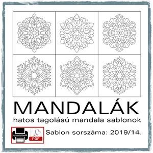 Mandalák 2019/14., Otthon & lakás, Dekoráció, Kép, 6 db mandala hatos tagolással továbbalkotáshoz.  A sablont kedved szerinti méretben és mennyiségben ..., Meska