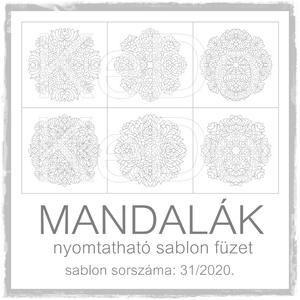 Mandalák 31/2020.- nyomtatható mandalás sablon füzet, Otthon & lakás, Dekoráció, Kép, 6 db mandala motívum egy csokorba szedve.  A sablont kedved szerinti méretben és mennyiségben nyomta..., Meska
