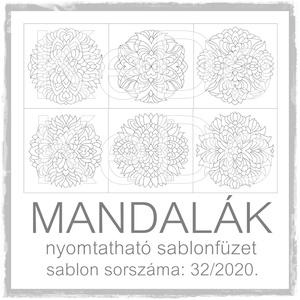 Mandalák 32/2020.- nyomtatható mandalás sablon füzet, Otthon & lakás, Dekoráció, Kép, 6 db mandala motívum egy csokorba szedve.  A sablont kedved szerinti méretben és mennyiségben nyomta..., Meska