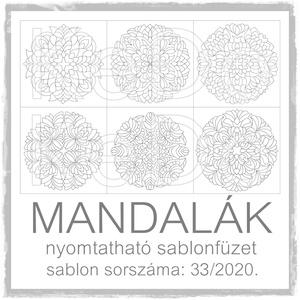 Mandalák 33/2020.- nyomtatható mandalás sablon füzet, Otthon & lakás, Dekoráció, Kép, 6 db mandala motívum egy csokorba szedve.  A sablont kedved szerinti méretben és mennyiségben nyomta..., Meska