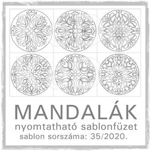 Mandalák 35/2020.- nyomtatható mandalás sablon füzet, Otthon & lakás, Dekoráció, Kép, 6 db mandala motívum egy csokorba szedve.  A sablont kedved szerinti méretben és mennyiségben nyomta..., Meska