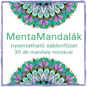 MentaMandalák - nyomtatható mandalás színező, Mandala, Dekoráció, Otthon & Lakás, Fotó, grafika, rajz, illusztráció, Saját tervezésű mandaláimat kínálom szeretettel színezéshez, selyem-, üveg- és falfestéshez, tovább ..., Meska