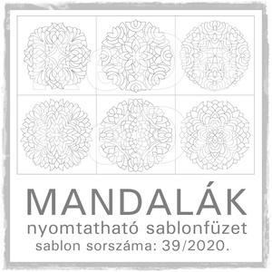 Mandalák 39/2020.- nyomtatható mandalás sablon füzet, Otthon & lakás, Dekoráció, Kép, 6 db mandala motívum egy csokorba szedve.  A sablont kedved szerinti méretben és mennyiségben nyomta..., Meska