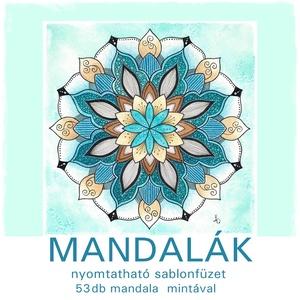 Mandalák - nyomtatható mandalás színező, Otthon & lakás, Dekoráció, Kép, Saját tervezésű mandaláimat kínálom szeretettel színezéshez, selyem-, üveg- és falfestéshez, tovább ..., Meska
