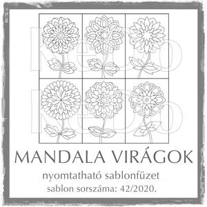 MandalaVirágok + Mandalák 42/2020, Otthon & lakás, Dekoráció, Kép, 6 db mandalavirágot és 6 db mandalát (a virágok fejét) tartalmaz a csomag.  A két sablonfüzetet külö..., Meska