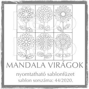 MandalaVirágok + Mandalák 44/2020, Otthon & lakás, Dekoráció, Kép, 6 db mandalavirágot és 6 db mandalát (a virágok fejét) tartalmaz a csomag.  A két sablonfüzetet külö..., Meska