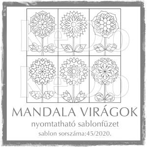 MandalaVirágok + Mandalák 45/2020, Otthon & lakás, Dekoráció, Kép, 6 db mandalavirágot és 6 db mandalát (a virágok fejét) tartalmaz a csomag.  A két sablonfüzetet külö..., Meska