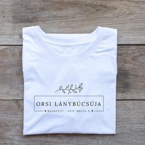 Lánybúcsú póló, Póló, felső, Női ruha, Ruha & Divat, Fotó, grafika, rajz, illusztráció, A póló S-XXL méretig rendelhető.\nHa színes pólót szeretnétek, ezt az opciót kiegészítőként +200 Ft-é..., Meska