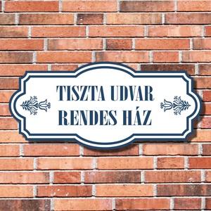 Tiszta udvar rendes ház, Névtábla, Ház & Kert, Otthon & Lakás, Mindenmás, Fotó, grafika, rajz, illusztráció, Tiszta udvar rendes ház tábla. Saját grafikai tervezés és kivitelezés, beleértve a kivágást is!\n\nAki..., Meska