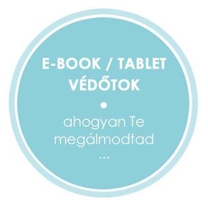 Egyedi E-BOOK / TABLET Tok, Ebook & Tablet tok, Laptop & Tablettartó, Táska & Tok, Varrás, Nem sikerült találnod a boltom polcain olyan  E-book / Tablet tokot, ami igazán megtetszett volna?  ..., Meska