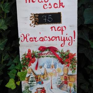 Karácsonyi visszaszámláló, Adventi naptár, Karácsony & Mikulás, Otthon & Lakás, Decoupage, transzfer és szalvétatechnika, Festészet, \nKarácsony számláló,hogy napra pontosak legyünk :)\nA tábla mérete:\n32x16 cm Található rajta egy tábl..., Meska