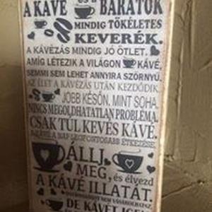 Kávés tábla, Otthon & lakás, Lakberendezés, Falikép, Decoupage, transzfer és szalvétatechnika, Ez a kávés tábla a kávé szerelmeseinek készült! 24x14 cm méretű, ajándékba, barátodnak házadba nagyo..., Meska