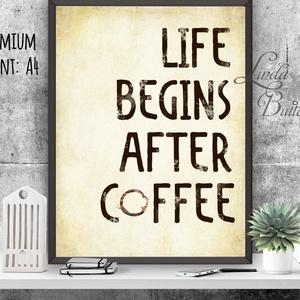 Konyhai falikép, Konyha dekoráció, Kávé, Cappucino, Kávézó, Coffee, idézet, Iroda dekor, Office, hangulatos (LindaButtercup) - Meska.hu