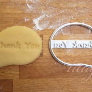 Szövegbuborék sütemény kiszúró forma - Thank You, Otthon & Lakás, Sütikiszúró, Konyhafelszerelés, Szövegbuborékot formázó sütemény kiszúró / szaggató, keksz forma.   6 cm magas x 7 cm széles.  Névre..., Meska