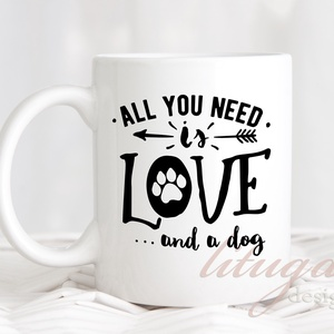 """Kutyás bögre - Kutyás kerámia bögre, Ajándék ötlet kutyakedvelőknek (DOG01), Otthon & Lakás, Bögre & Csésze, Konyhafelszerelés, Kutyás kerámia bögre. """"All you need is love....and a dog"""", jelentése valahogy így szól, hogy """"mindaz..., Meska"""