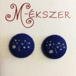 Textil fülbevaló - népművészeti kékfestő, Pötty fülbevaló, Fülbevaló, Ékszer, Ékszerkészítés, Textil gomb fülbevaló.\nÁtmérő: 1,5 cm., Meska