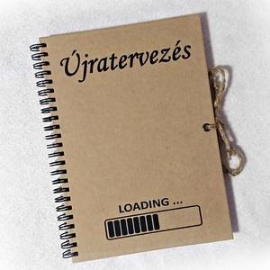 Újratervező, újragondoló napló, Loading mintával , jegyzetfüzet, A5 méret, emlékkönyv, Otthon & Lakás, Papír írószer, Jegyzetfüzet & Napló, Ha úgy érzed van valami olyan az életedben, amin szívesen változtatnál, ez a napló Neked készült. Ed..., Meska