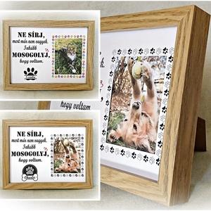 Kutya, cica emlék képkeret, házi kedvenc, állatos, macska, megemlékezés,részvét,kutyás, macskás, cicás, lovas, ló, Otthon & Lakás, Dekoráció, Kép & Falikép, Fotó, grafika, rajz, illusztráció, Elveszíteni egy kutyát, cicát  – vagy bármilyen állatot – olyan, mintha megszakadna a szívünk. Fájó ..., Meska
