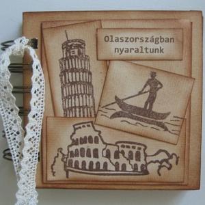 Emlékmegőrző - Olaszországban nyaraltunk - napló - nyári emlék, Naptár, képeslap, album, Otthon & lakás, Jegyzetfüzet, napló, Fotóalbum, Papírművészet, A napló lapjaira egy utazás, nyaralás, nászút emlékeit jegyezheted fel, fényképekkel kiegészítve, me..., Meska