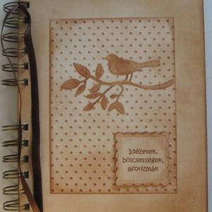 Emlékmegőrző - Idézetek, bölcsességek, aforizmák könyve - ajándékötlet a mindennapokra - nyugdíjasbúcsúztató -ballagás   - otthon & lakás - papír írószer - jegyzetfüzet & napló - Meska.hu