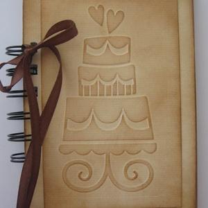 Receptkönyv -  cukrásztanuló - lánybúcsú - versenyek - süteménykedvelők - torta - születésnap - jókívánság - emlék , Naptár, képeslap, album, Otthon & lakás, Konyhafelszerelés, Receptfüzet, Papírművészet, (Nézz körül Igenigen boltomban is.)\n\nMindenki számára nagy érték (egy kedves ajándék) lehet egy olya..., Meska