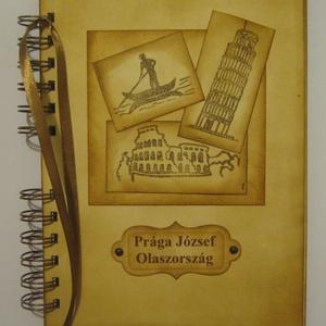 Emlékmegőrző - Olaszországi emlék - napló (album) - nászajándék- nászút , Naptár, képeslap, album, Otthon & lakás, Fotóalbum, Jegyzetfüzet, napló, Papírművészet, Az albumot azoknak  ajándékozhatod, akik a külföldi utazást, tanulást, munkát választják.\n\nAjándékba..., Meska